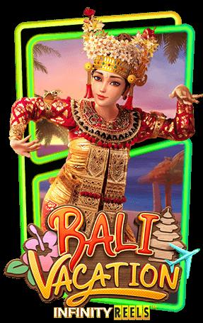 bali vacation - Pgslot&& เล่นสิไม่ปิดหนีพวกเยอะสนุกง่ายๆไปกับเว็บคาสิโนออนไลน์สุดเทพ